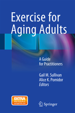 Exercise for Aging Adults- A Guide for Practitioners