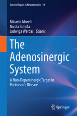 Adenosinergic System- A Non-Dopaminergic Target in Parkinson's Disease(Current Topics in Neurotoxicity 10)