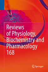 Reviews of Physiology, Biochemistry & Pharmacology 168