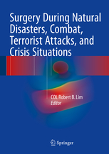 Surgery During Natural Disasters, Combat, TerroristAttacks, & Crisis Situations