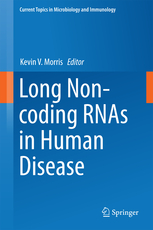 Current Topics in Microbiology & Immunology, Vol.394- Long Non-Coding Rnas in Humandisease