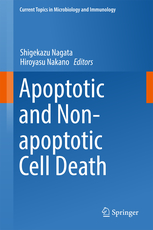 Current Topics in Microbiology & Immunology, Vol.403- Apoptotic & Non-Apoptotic Cell Death