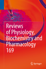 Reviews of Physiology, Biochemistry & Pharmacology 169