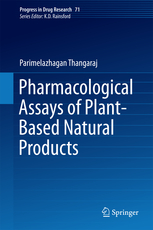 Progress in Drug Research, Vol.71- Pharmacological Assays of Plant-Based Natural Product