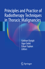 Principles & Practice of Radioterapy Techniques inThoracic Malignancies