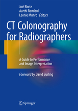 CT Colonography for Radiographers- A Guide to Performance & Image Interpretation