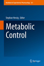 Handbook of Experimental Pharmacology, Vol.233- Metabolic Control