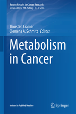 Recent Results in Cancer Research, Vol.207- Metabolism in Cancer