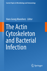 Current Topics in Microbiology & Immunology, Vol.399- Actin Cytoskeleton & Bacterial Infection