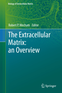 Extracellular Matrix- An Overview(Biology of Extracellular Matrix Series)