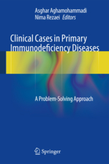 Clinical Cases in Primary Immunodeficiency Diseases- A Problem-Solving Apprach