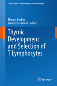 Current Topics in Microbiology & Immunology, Vol.373- Thymic Development & Selection of T Lymphocytes