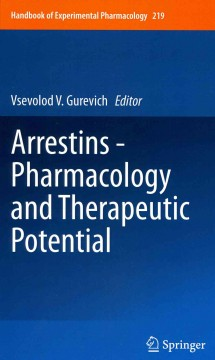 Handbook of Experimental Pharmacology, Vol.219- Arrestins -Pharmacology & Therapeutic Potential