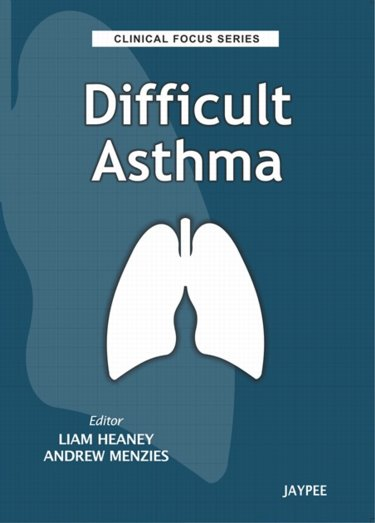 Clinical Focus Series- Difficult Asthma