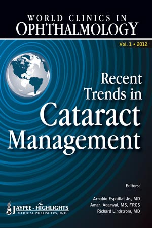 World Clinics in Ophthalmology, Vol.1 (2012)- Recent Trends in Cataract Management