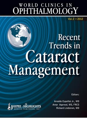 World Clinics in Ophthalmology, Vol.2 (2012)- Recent Trends in Cataract Management