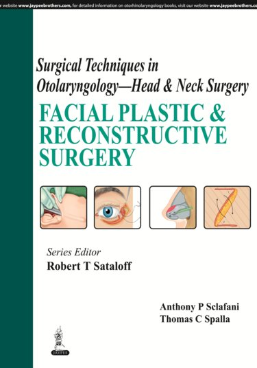 Surgical Techniques in Otolaryngology - Head & NeckSurgery- Facial Plastic & Reconstructive Surgery