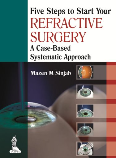 Five Steps to Start Your Refractive Surgery- A Case-Based Systematic Approach