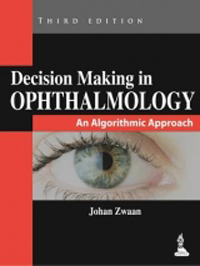 Decision Making in Ophthalmology, 3rd ed.- An Algorithmic Approach
