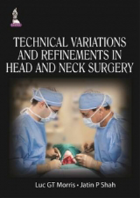 Technical Variations & Refinements in Head & NeckSurgery