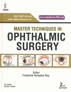 Master Techniques in Ophthalmic Surgery, 2nd ed.