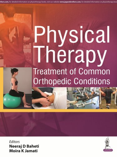 Physical Therapy- Treatment of Common Orthopedic Conditions