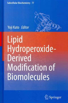 Subcellular Biochemistry, Vol.77- Lipid Hydroperoxide-Derived Modification ofBiomelecules
