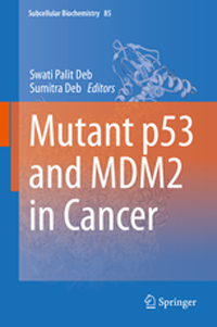 Subcellular Biochemistry, Vol.85- Mutant P53 & Mdm2 in Cancer