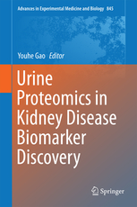 Advances in Experimental Medicine & Biology, Vol.845- Urine Proteomics in Kidney Disease BiomarkerDiscovery