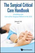 Surgical Critical Care Handbook- Guidelines for Care of Surgical Patient in ICU