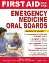 First Aid for the Emergency Medicine Oral Boards- Insider's Guide
