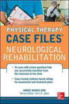 Physical Therapy Case Files: NeurologicalRehabilitation