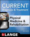 Current Diagnosis & Treatment: Physical Medicine &Rehabilitation