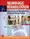 Neurologic Rehabilitation- Neuroscience & Neuroplasticity in Physical Therapy