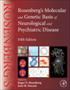 Rosenberg's Molecular & Genetic Basis of Neurological &Psychiatric Disease, 5th ed.