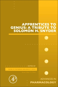 Advances in Pharmacology, Vol.82- Apprentices to Genius : a Tribute to S.H.Snyder