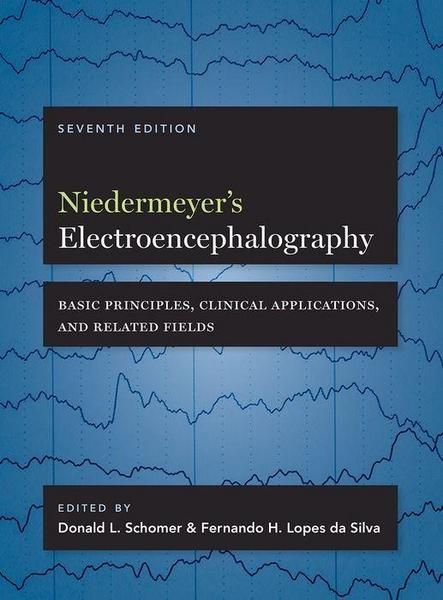 Niedermeyer's Electroencephalography, 7th ed.- Basic Principles, Clinical Applications, & Related