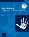 Oxford Textbook of Violence Prevention- Epidemiology, Evidence & Policy