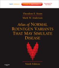 Atlas of Normal Roentgen Variants That May SimulateDisease, 9th ed.(Vital Source E-Book)