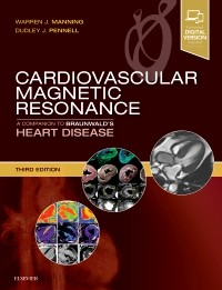 Cardiovascular Magnetic Resonance, 3rd ed.- A Companion to Braunwald's Heart Disease