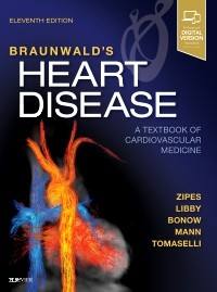 Braunwald's Heart Disease, 11th ed.,Single Volume- Textbook of Cardiovascular Medicine