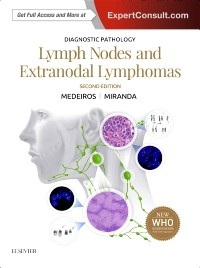 Diagnostic Pathology: Lymph Nodes & ExtranodalLymphomas, 2nd ed.