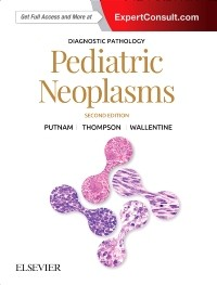 Diagnostic Pathology: Pediatric Neoplasms, 2nd ed.