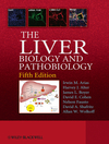 Liver, 5th ed.- Biology & Pathobiology