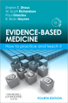 Evidence-Based Medicine, 4th ed.- How to Practice & Teach It