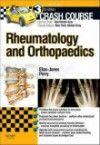 Crash Course: Rheumatology & Orthopaedics, 3rd ed.