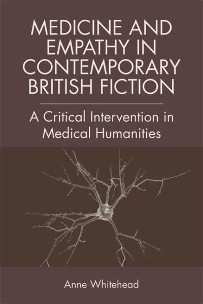 Medicine & Empathy in Contemporary British Fiction- An Intervention in Medical Humanities