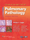 Color Atlas & Text of Pulmonary Pathology, 2nd ed.