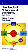 Handbook of Nutrition & the Kidney, 6th ed.