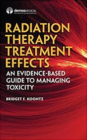 Radiation Therapy Treatment Effects- An Evidence Based Guide to Managing Toxicity